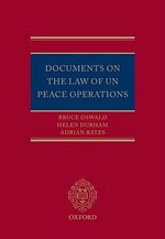 Documents on the Law of UN Peace Operations - Bruce Oswald