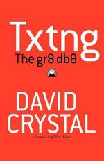 Txtng : The Gr8 Db8 - David Crystal