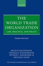 The World Trade Organization : Law, Practice, and Policy - Mitsuo Matsushita