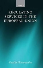 Regulating Services in the European Union - Vassilis Hatzopoulos
