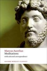 Meditations : With Selected Correspondence - Marcus Aurelius