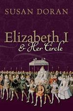 Elizabeth I and Her Circle - Susan Doran