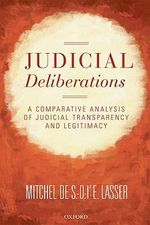 Judicial Deliberations : A Comparative Analysis of Transparency and Legitimacy - Mitchel De S.-O.-L'E. Lasser