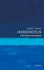 Herodotus : A Very Short Introduction - Jennifer Tolbert Roberts
