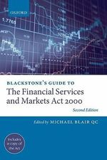 Blackstone's Guide to the Financial Services and Markets Act 2000 : Law and Practice