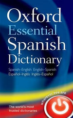 Oxford Essential Spanish Dictionary - Oxford Dictionaries