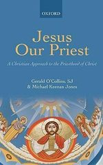 Jesus Our Priest : A Christian Approach to the Priesthood of Christ - S. J. Gerald O'Collins