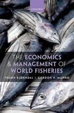 Economics and Management of World Fisheries - Trond Bjorndal