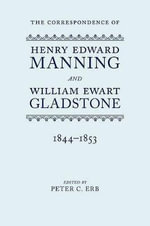 The Correspondence of Henry Edward Manning and William Ewart Gladstone : 1844-1853 v. 2