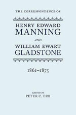 The Correspondence of Henry Edward Manning and William Ewart Gladstone : 1861-1875 v. 3