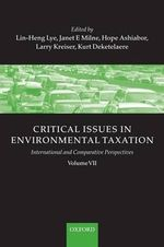 Critical Issues in Environmental Taxation : International and Comparative Perspectives v. 7