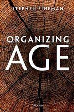 Organizing Age - Stephen Fineman