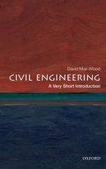 Civil Engineering : A Very Short Introduction - David Muir-Wood