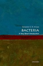 Bacteria : A Very Short Introduction - Sebastian G. B. Amyes