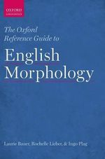 The Oxford Reference Guide to English Morphology - Laurie Bauer