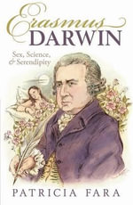 Erasmus Darwin : Sex, Science, and Serendipity - Patricia Fara