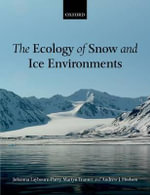 The Ecology of Snow and Ice Environments - Johanna Laybourn-Parry