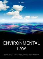Environmental Law : Text, Cases & Materials - Stuart Bell