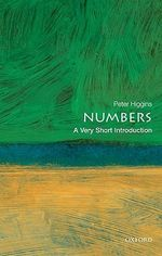 Numbers : A Very Short Introduction - Peter M. Higgins