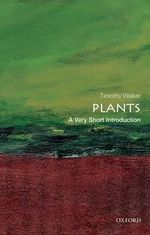 Plants : A Very Short Introduction - Timothy Walker