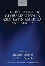 The Poor Under Globalization in Asia, Latin America, and Africa : WIDER Studies in Development Economics Ser.