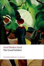 The Good Soldier : World's Classics - Ford Madox Ford