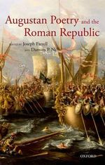 Augustan Poetry and the Roman Republic : Becoming the Chosen People