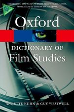 A Dictionary of Film Studies : Oxford Paperback Reference - Annette Kuhn