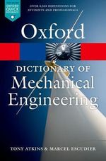 A Dictionary of Mechanical Engineering - Tony Atkins