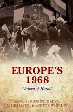 Europe's 1968 : Voices of Revolt