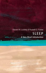 Sleep : A Very Short Introduction - Steven W. Lockley