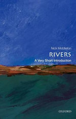 Rivers : A Very Short Introduction - Nick Middleton