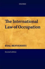 The International Law of Occupation - Eyal Benvenisti