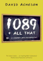 1089 and All That : A Journey into Mathematics - David Acheson