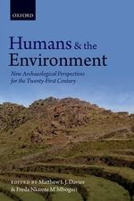 Humans and the Environment : New Archaeological Perspectives for the Twenty-First Century