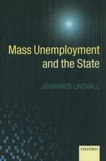 Mass Unemployment and the State - Johannes Lindvall