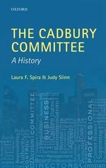 The Cadbury Committee : A History - Laura F. Spira