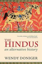 The Hindus : An Alternative History - Wendy Doniger