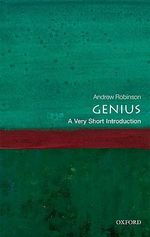 Genius : A Very Short Introduction - Andrew Robinson