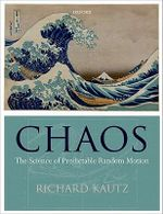 Chaos : The Science of Predictable Random Motion - Richard Kautz