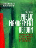Public Management Reform : A Comparative Analysis - New Public Management, Governance, and the Neo-weberian State - Christopher Pollitt