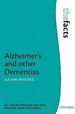 Alzheimer's and Other Dementias : Facts Ser. - Julian C. Hughes