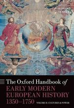 The Oxford Handbook of Early Modern European History, 1350-1750: Volume 2 : Volume II: Cultures and Power