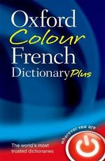 Oxford Colour French Dictionary Plus - Oxford Dictionaries
