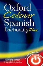 Oxford Colour Spanish Dictionary Plus - Oxford Dictionaries