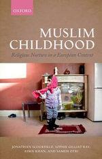 Muslim Childhood : Religious Nurture in a European Context - Jonathan Scourfield