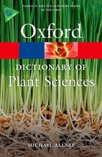 A Dictionary of Plant Sciences : Oxford Paperback Reference - Michael Allaby