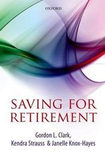 Saving for Retirement : Intention, Context, and Behavior - Gordon L. Clark