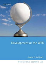 Development at the WTO : International Economic Law Ser. - Sonia E. Rolland