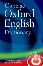 Concise Oxford English Dictionary : Main Edition - Oxford Dictionaries